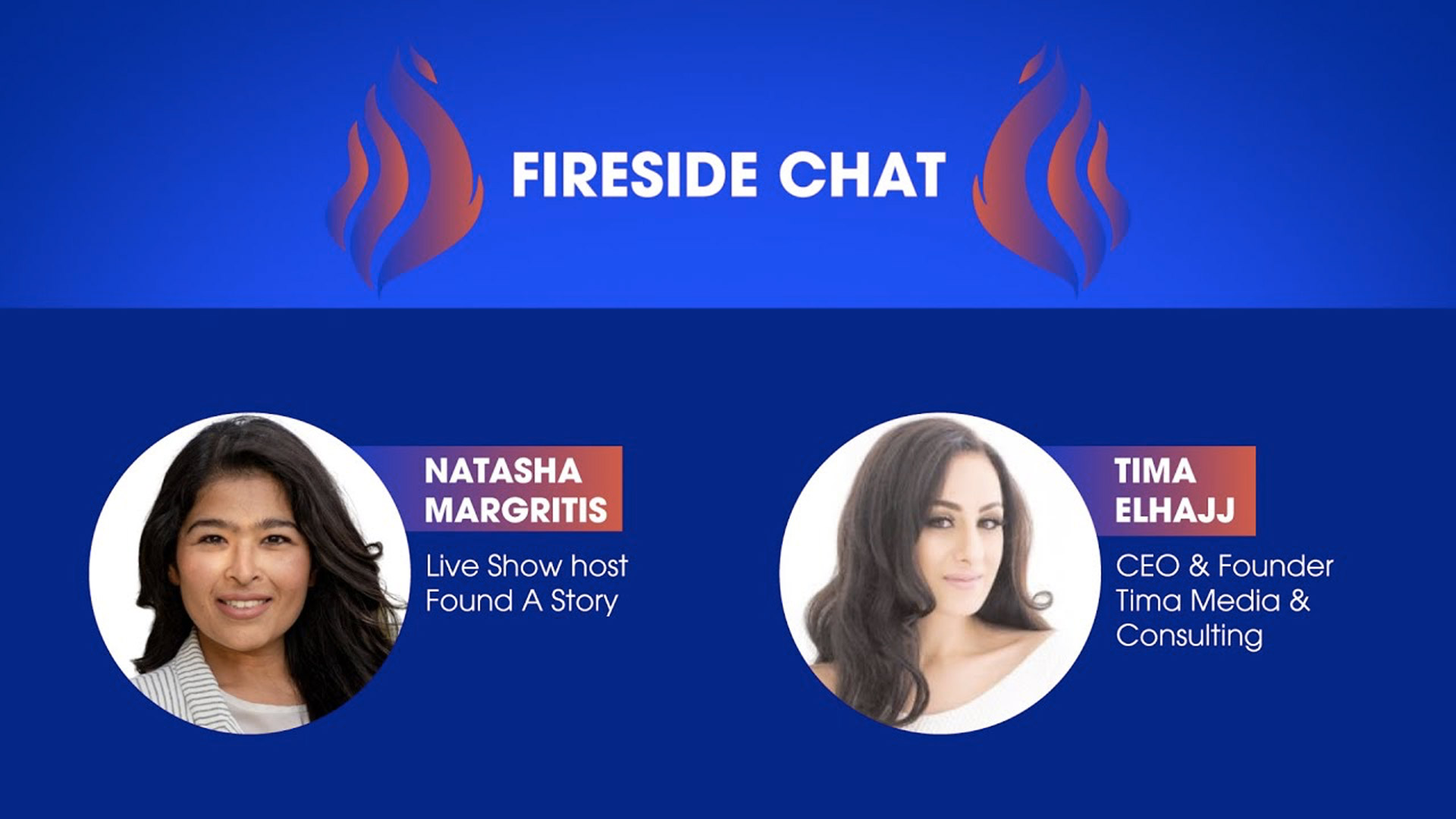 Fireside Chat with Natasha Margaritis and Tima Elhajj